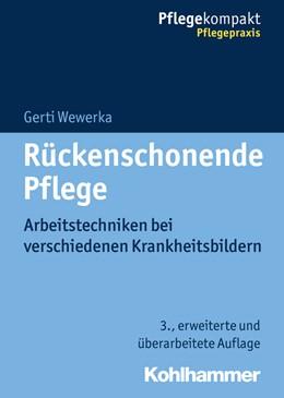 Abbildung von Wewerka | Rückenschonende Pflege | 3., überarbeitete und erweiterte Auflage | 2018 | Arbeitstechniken bei verschied...