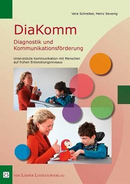 Abbildung von Schreiber / Sevenig | DiaKomm Diagnostik und Kommunikationsförderung | 2017 | Unterstützte Kommunikation mit...