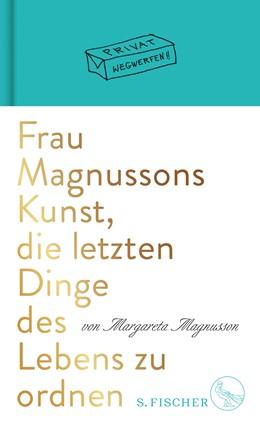 Abbildung von Magnusson   Frau Magnussons Kunst, die letzten Dinge des Lebens zu ordnen   1. Auflage   2018   beck-shop.de