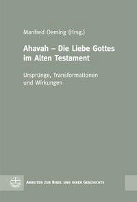 Ahavah - Die Liebe Gottes im Alten Testament   Oeming, 2018   Buch (Cover)