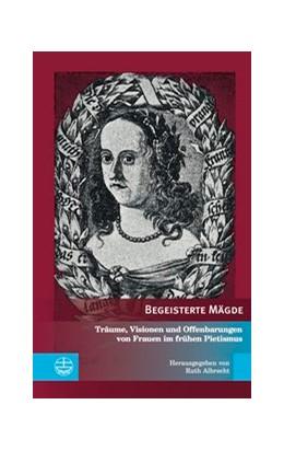 Abbildung von Albrecht | Begeisterte Mägde | 1. Auflage | 2018 | beck-shop.de