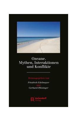 Abbildung von Edelmayer / Pfeisinger   Ozeane. Mythen, Interaktionen und Konflikte   1. Auflage   2017   16   beck-shop.de