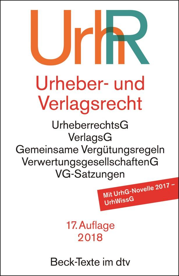 Urheber- und Verlagsrecht: UrhR | 17., neu bearbeitete Auflage, 2018 | Buch (Cover)