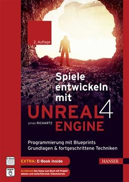 Abbildung von Richartz | Spiele entwickeln mit Unreal Engine 4 | 2., erweiterte Auflage | 2017 | Programmierung mit Blueprints:...