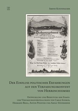 Abbildung von Kurtenacker | Der Einfluss politischer Erfahrungen auf den Verfassungskonvent von Herrenchiemsee | 1. Auflage | 2017 | beck-shop.de