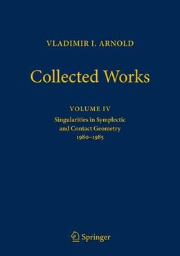 Abbildung von Givental / Khesin / Sevryuk / Vassiliev / Viro   Vladimir Arnold - Collected Works   1st ed. 2018   2018   Singularities in Symplectic an...   4