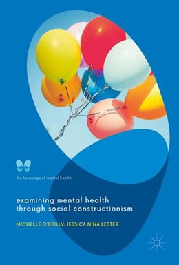 Abbildung von O'Reilly / Lester | Examining Mental Health through Social Constructionism | 1. Auflage | 2017 | beck-shop.de