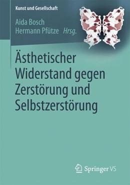 Abbildung von Bosch / Pfütze | Ästhetischer Widerstand gegen Zerstörung und Selbstzerstörung | 1. Aufl. 2018 | 2017