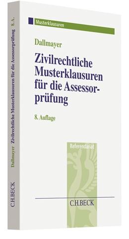 Abbildung von Dallmayer   Zivilrechtliche Musterklausuren für die Assessorprüfung   8., überarbeitete und aktualisierte Auflage   2019