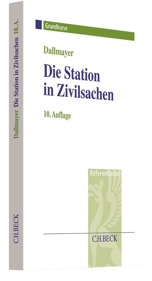 Die Station in Zivilsachen | Dallmayer | 10., überarbeitete Auflage, 2018 | Buch (Cover)
