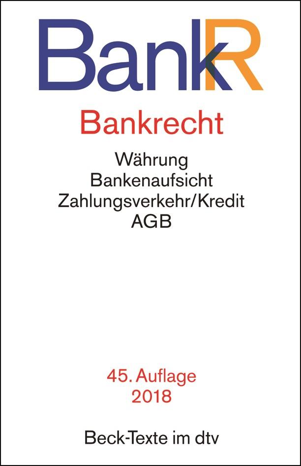Bankrecht: BankR | 45., neu bearbeitete Auflage, 2018 | Buch (Cover)