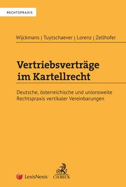 Abbildung von Wijckmans / Tuytschaever / Lorenz / Zellhofer | Vertriebsverträge im Kartellrecht | 2019 | Deutsche, österreichische und ...