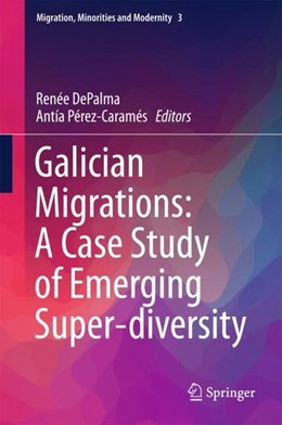 Abbildung von Depalma / Pérez-Caramés | Galician Migrations: A Case Study of Emerging Super-diversity | 1. Auflage | 2017 | beck-shop.de