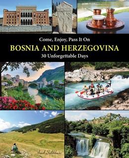 Abbildung von Salihbasic | Come, Enjoy, Pass It On BOSNIA AND HERZEGOVINA | 2. Auflage | 2017 | 30 Unforgettable Days