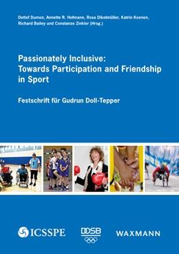 Abbildung von Dumon / Hofmann   Passionately Inclusive: Towards Participation and Friendship in Sport   1. Auflage   2017   beck-shop.de
