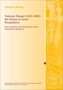 Abbildung von Weeks   Valentin Weigel (1533-1588) - Ein Ketzer in neuer Perspektive   1. Auflage   2017   beck-shop.de