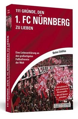 Abbildung von Schäflein | 111 Gründe, den 1. FC Nürnberg zu lieben | Taschenbuchausgabe | 2017 | Eine Liebeserklärung an den gr...