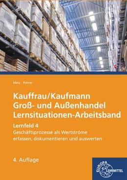 Abbildung von Metz / Pohrer | Kauffrau/Kaufmann im Groß- und Außenhandel | 4. Auflage | 2017 | Lernfeld 4: Geschäftsprozesse ...