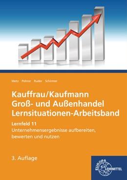 Abbildung von Metz / Pohrer / Ruder   Kauffrau/ Kaufmann Groß- und Außenhandel. Lernsituationen-Arbeitsband   3. Auflage   2017   Lernfeld 11: Unternehmensergeb...