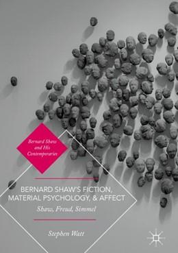 Abbildung von Watt | Bernard Shaw's Fiction, Material Psychology, and Affect | 1. Auflage | 2018 | beck-shop.de