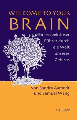 Abbildung von Aamodt, Sandra / Wang, Samuel | Welcome to Your Brain | 4. Auflage | 2009 | Ein respektloser Führer durch ...