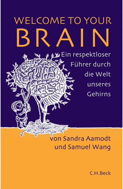 Cover: Samuel Wang|Sandra Aamodt, Welcome to Your Brain