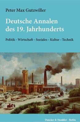 Abbildung von Gutzwiller | Deutsche Annalen des 19. Jahrhunderts. | 1. Auflage | 2017 | beck-shop.de