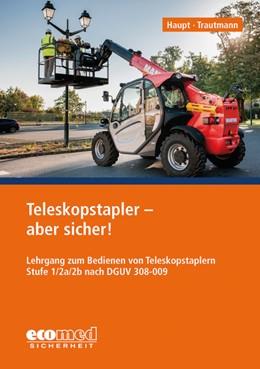 Abbildung von Haupt / Trautmann   Teleskopstapler - aber sicher!   1. Auflage   2017   beck-shop.de
