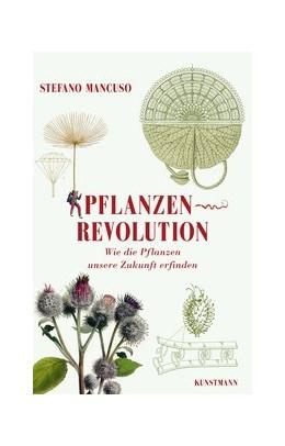 Abbildung von Mancuso | Pflanzenrevolution | 2018 | Wie die Pflanzen unsere Zukunf...