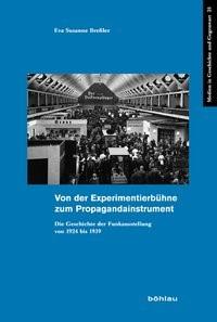 Abbildung von Breßler   Von der Experimentierbühne zum Propagandainstrument   2009