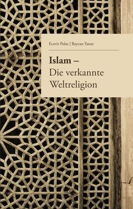 Abbildung von Polat / Yanar   Islam - Die verkannte Weltreligion   1   2017