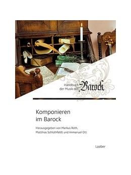 Abbildung von Ott / Roth   Komponieren im Barock   1. Auflage   2023   4   beck-shop.de