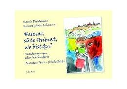 Abbildung von Doehlemann | Heimat, süße Heimat, wo bist du? | 2017 | Suchbewegungen über Jahrhunder...