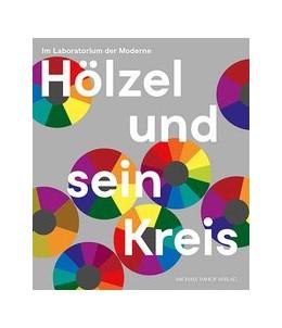 Abbildung von Röthke / Faber   Hölzel und sein Kreis   1. Auflage   2017   beck-shop.de