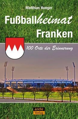 Abbildung von Hunger | Fußballheimat Franken | 1. Auflage | 2017 | beck-shop.de