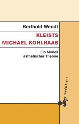 Abbildung von Wendt   Kleists Michael Kohlhaas   1. Auflage   2017   beck-shop.de