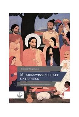 Abbildung von Wrogemann | Missionswissenschaft unterwegs | 2017 | Interkulturelle und interrelig...