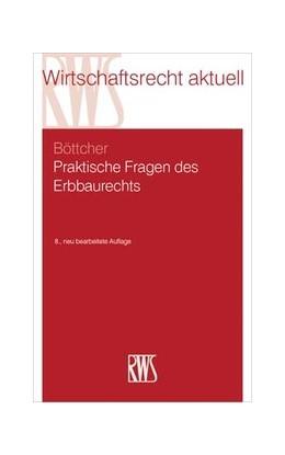 Abbildung von Böttcher | Praktische Fragen des Erbbaurechts | 8. Auflage. | 2017 | 279