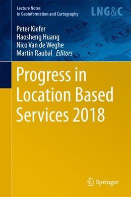 Abbildung von Kiefer / Huang / Van de Weghe / Raubal | Progress in Location Based Services 2018 | 1st ed. 2018 | 2017