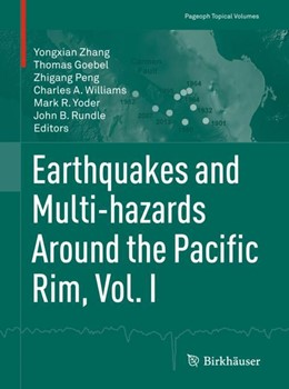 Abbildung von Zhang / Goebel / Peng / Williams / Yoder / Rundle | Earthquakes and Multi-hazards Around the Pacific Rim, Vol. I | 1st ed. 2018 | 2018