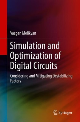 Abbildung von Melikyan | Simulation and Optimization of Digital Circuits | 1st ed. 2018 | 2018 | Considering and Mitigating Des...