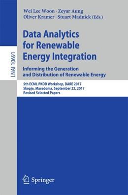 Abbildung von Woon / Aung / Kramer / Madnick | Data Analytics for Renewable Energy Integration: Informing the Generation and Distribution of Renewable Energy | 1st ed. 2017 | 2017 | 5th ECML PKDD Workshop, DARE 2...