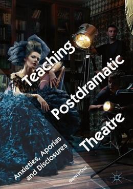 Abbildung von D'Cruz | Teaching Postdramatic Theatre | 1. Auflage | 2018 | beck-shop.de