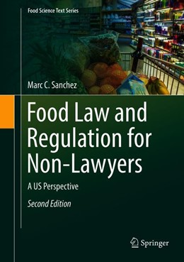 Abbildung von Sanchez | Food Law and Regulation for Non-Lawyers | 2nd ed. 2018 | 2018 | A US Perspective
