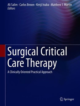 Abbildung von Salim / Brown / Inaba / Martin | Surgical Critical Care Therapy | 1st ed. 2018 | 2018 | A Clinically Oriented Practica...