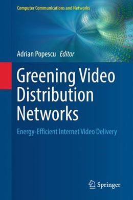 Abbildung von Popescu | Greening Video Distribution Networks | 1st ed. 2018 | 2018 | Energy-Efficient Internet Vide...