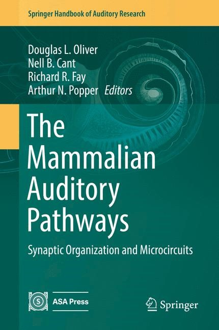 The Mammalian Auditory Pathways | Oliver / Cant / Fay / Popper | 1st ed. 2017, 2017 | Buch (Cover)