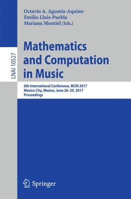 Abbildung von Agustín-Aquino / Lluis-Puebla   Mathematics and Computation in Music   1. Auflage   2017   10527   beck-shop.de
