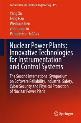 Abbildung von Xu / Gao / Chen / Liu / Gu   Nuclear Power Plants: Innovative Technologies for Instrumentation and Control Systems   1st ed. 2018   2017   The Second International Sympo...   455