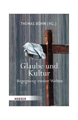 Abbildung von Böhm | Glaube und Kultur | 2009 | Begegnung zweier Welten?